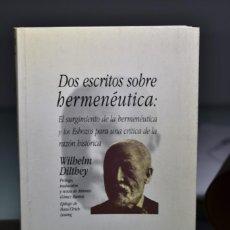 Libros de segunda mano: WILHELM DILTHEY- DOS ESCRITOS SOBRE HERMENÉUTICA- EDITORIAL ISTMO. Lote 238339095