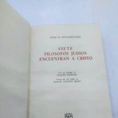 Libros de segunda mano: SIETE FILÓSOFOS JUDÍOS ENCUENTRAN A CRISTO . OESTERREICHER. Lote 238465775