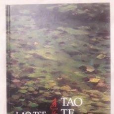 Libri di seconda mano: TAO TE CHING / LAO TSE / EL LIBRO CLÁSICO DE LA SABIDURÍA CHINA / EDIT. INTEGRAL / 1ª EDICIÓN 1995. Lote 239435450