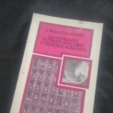 Libros de segunda mano: LEVI-STRAUSS. ESTRUCTURALISMO Y CIENCIAS HUMANAS. J. RUBIO CARRACEDO.. Lote 239596055