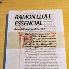 Libros de segunda mano: RAMON LLULL ESSENCIAL. PERE VILLALBA. Lote 239971380
