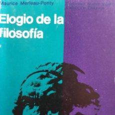 Libros de segunda mano: ELOGIO DE LA FILOSOFIA MAURICE MERLEAU PONTY BUENOS AIRES 1970. Lote 240337665