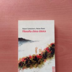 Libros de segunda mano: FILOSOFÍA CHINA CLÁSICA. HUBERT SCHLEICHERT Y HEINER ROETZ. Lote 240401975
