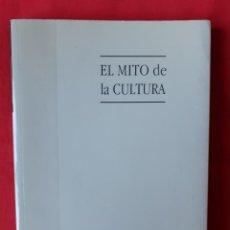 Libros de segunda mano: EL MITO DE LA CULTURA. GUSTAVO BUENO. EDIT PRENSA IBERICA 6 EDIC 2000. Lote 240672565