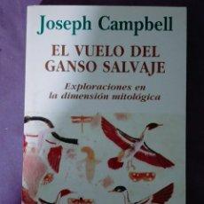 Libros de segunda mano: EL VUELO DEL GANSO SALVAJE JOSEPH CAMPBELL EDITORIAL KAIROS COLECCION SABIDURIA PERENNE. Lote 240906825