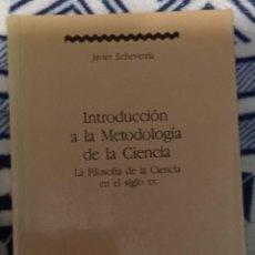 Libri di seconda mano: INTRODUCCIÓN A LA METODOLOGÍA DE LA CIENCIA - JAVIER ECHEVARRÍA. Lote 241245440