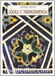 LÓGICA Y TRANSCENDENCIA FRITHJOF SCHUON ED J OLAÑETA (Libros de Segunda Mano - Pensamiento - Filosofía)