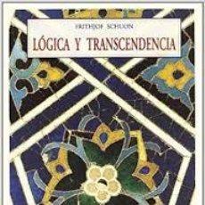 Libri di seconda mano: LÓGICA Y TRANSCENDENCIA FRITHJOF SCHUON ED J OLAÑETA. Lote 241301670