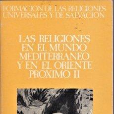 Libros de segunda mano: HISTORIA DE LAS RELIGIONES SIGLO XXI Nº 6 : MUNDO MEDITERRÁNEO Y ORIENTE PRÓXIMO II (1984). Lote 241435280