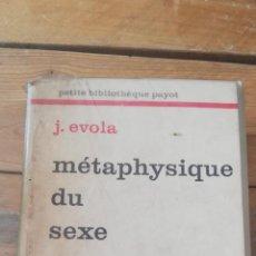 Libros de segunda mano: MÉTAPHYSIQUE DU SEXE. EVOLA, JULIUS. ED. PAYOT. 1976. Lote 241486095