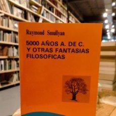 Livros em segunda mão: SMULLYAN - 5000 AÑOS A. DE C. Y OTRAS FANTASIAS FILOSOFICAS. Lote 242305255