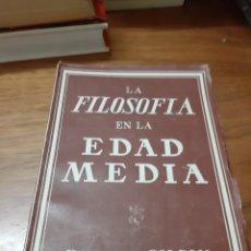 Libros de segunda mano: GILSON ETIENNE, LA FILOSOFÍA EN LA EDAD MEDIA, PEGASO, BUENOS AIRES, 1946. Lote 243489120