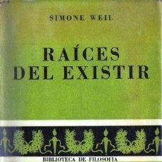 Libros de segunda mano: SIMOME WEIL - RAÍCES DEL EXISTIR. Lote 243817670