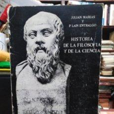Libros de segunda mano: HISTORIA DE LA FILOSOFÍA Y DE LA CIENCIA-JULIÁN MARIAS/LAIN ESTRALGO-EDITA GUADARRAMA 1967. Lote 244530960