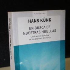 Libros de segunda mano: EN BUSCA DE NUESTRAS HUELLAS. LA DIMENSIÓN ESPIRITUAL DE LAS RELIGIONES DEL MUNDO.- KÜNG, HANS.. Lote 244572955