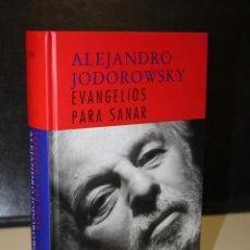 Libros de segunda mano: EVANGELIOS PARA SANAR.- JODOROWSKY, ALEJANDRO.. Lote 244578860