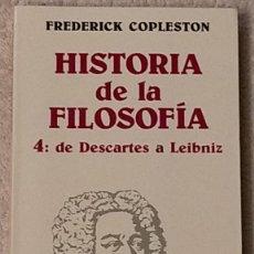 Libros de segunda mano: HISTORIA DE LA FILOSOFIA 4: DE DESCARTES A LEIBNIZ FREDERICK COPLESTON ARIEL FILOSOFIA. Lote 244595320