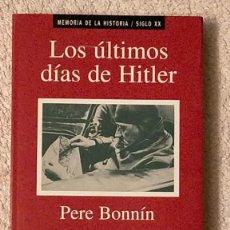 Libros de segunda mano: LOS ULTIMOS DIAS DE HITLER PERE BONNIN MEMORIAS DE LA HISTORIA SIGLO XX-PLANETA. Lote 244597125
