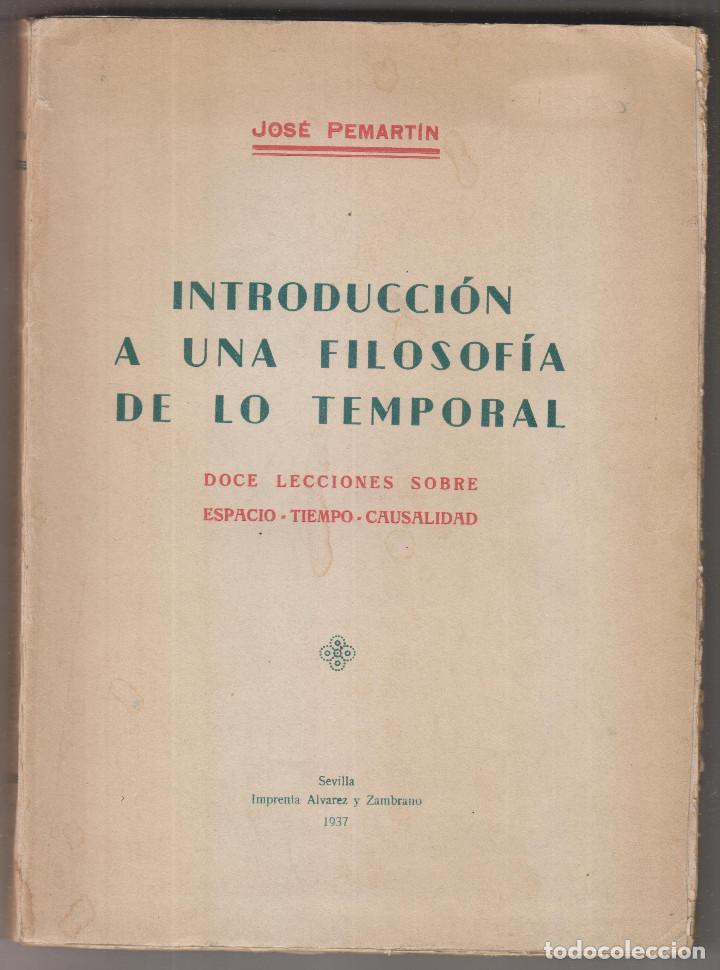 JOSÉ PEMARTÍN: INTRODUCCIÓN A UNA FILOSOFÍA DE LO TEMPORAL. 1937 (Libros de Segunda Mano - Pensamiento - Filosofía)