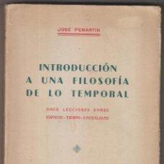 Libros de segunda mano: JOSÉ PEMARTÍN: INTRODUCCIÓN A UNA FILOSOFÍA DE LO TEMPORAL. 1937. Lote 244615185