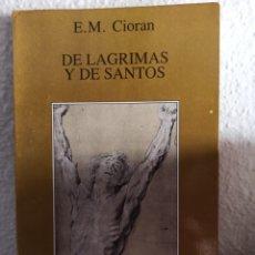Libros de segunda mano: DE LÁGRIMAS Y SANTOS. EMIL CIORAN. TUSQUETS EDITORES.. Lote 244702335