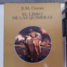 Libros de segunda mano: EL LIBRO DE LAS QUIMERAS. EMIL CIORAN. TUSQUETS EDITORES.. Lote 244704075