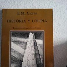 Libros de segunda mano: HISTORIA Y UTOPÍA. EMIL CIORAN. TUSQUETS EDITORES.. Lote 244724520