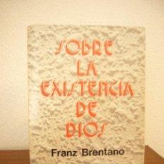 Libros de segunda mano: FRANZ BRENTANO: SOBRE LA EXISTENCIA DE DIOS (RIALP, 1979) MUY RARO. Lote 244911420