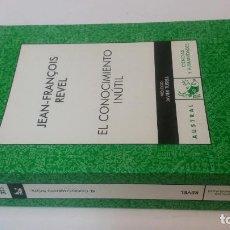 Libros de segunda mano: 2007 - JEAN FRANÇOIS REVEL - EL CONOCIMIENTO INÚTIL. Lote 245019010