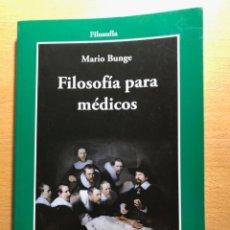 Libros de segunda mano: FILOSOFÍA PARA MÉDICOS. MARIO BUNGE. GEDISA EDITORIAL. Lote 245019255