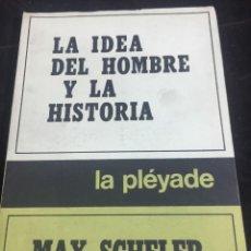 Libros de segunda mano: LA IDEA DEL HOMBRE Y LA HISTORIA MAX SCHELER PLEYADE BUENOS AIRES 1978. Lote 245049230