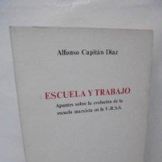 Libros de segunda mano: ESCUELA Y TRABAJO. APUNTES SOBRE LA EVOLUCION DE LA ESCUELA MARXISTA EN LA U.R.S.S. ALFONSO CAPITAN. Lote 245098535