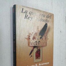 Libros de segunda mano: LA QUIMERA DEL REY FILOSOFO - ARAMAYO, ROBERTO R.. Lote 245277015
