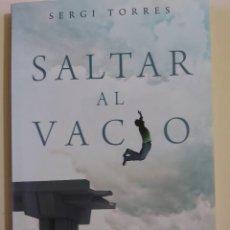 Libros de segunda mano: SALTAR AL VACIO, LA EXPERIENCIA COTIDIANA DE LA CONCIENCIA ABSOLUTA -SERGI TORRES. Lote 245313925