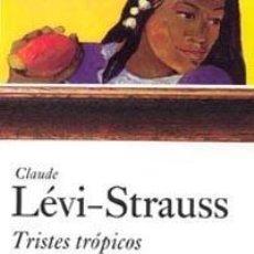Libros de segunda mano: TRISTES TRÓPICOS. - LÉVI-STRAUSS, CLAUDE.. Lote 245349100