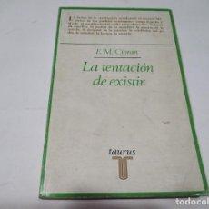 Libros de segunda mano: E.M. CIORAN LA TENTACIÓN DE EXISTIR W5564. Lote 245357935