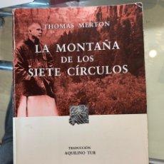 Libros de segunda mano: LA MONTAÑA DE LOS SIETE CÍRCULOS, DE THOMAS MERTON. Lote 245363650