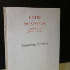 Libros de segunda mano: ENTRE NOSOTROS. ENSAYOS PARA PENSAR EN OTRO.- LEVINAS, EMMANUEL.. Lote 245365035