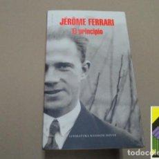 Libros de segunda mano: FERRARI, JÉROME: EL PRINCIPIO (TRAD:JOAN RIAMBAU). Lote 245373440
