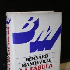 Libros de segunda mano: LA FÁBULA DE LAS ABEJAS O LOS VICIOS PRIVADOS HACEN LA PROSPERIDAD PÚBLICA.- MANDEVILLE, BERNARD.. Lote 245388280