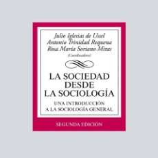 Libros de segunda mano: LA SOCIEDAD DESDE LA SOCIOLOGÍA. - IGLESIAS DE USSEL, JULIO.. Lote 245521155