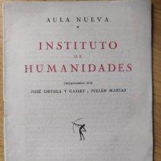 Libros de segunda mano: ORTEGA Y GASSET. AULA NUEVA, INTITUTO DE HUMANIDADES, PROGRAMA Y PRESENTACION DEL CURSO, RARO. Lote 245553845