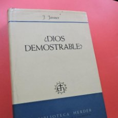 Libros de segunda mano: ¿DIOS DEMOSTRABLE? JAVAUX, J. BIBLIOTECA HERDER SECCIÓN TEOLOGÍA Y FILOSOFÍA 1971. Lote 245572915