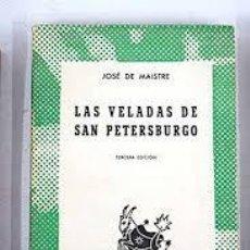 Libros de segunda mano: LAS VELADAS DE SAN PETERSBURGO JOSÉ DE MAISTRE. Lote 246126795