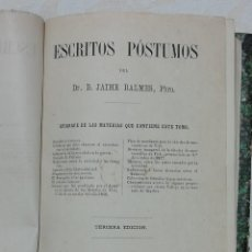 Libros de segunda mano: ESCRITOS POSTUMOS POR JAIME BALMES- AÑO 1877- IMPRENTA BARCELONESA- TERCERA EDICION. Lote 246976555