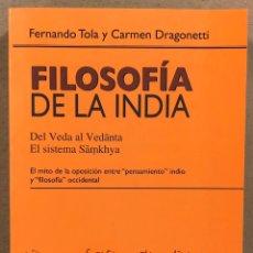 Libros de segunda mano: FILOSOFÍA DE LA INDIA (DEL VEDA ALA VEDANTA - EL SISTEMA SAMKHYA). FERNANDO TOLA Y CARMEN DRAGONETTI. Lote 247320855