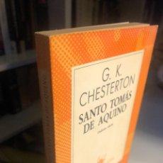 Libros de segunda mano: SANTO TOMÁS DE AQUINO DE CHESTERTON. Lote 247820625