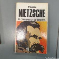 Libros de segunda mano: EL CAMINANTE Y SU SOMBRA. NIETZSCHE. Lote 248687180
