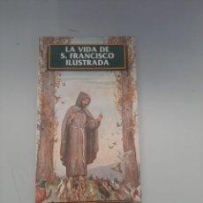Libros de segunda mano: LA VIDA DE S.FRANCISCO ILUSTRADA. Lote 249258675