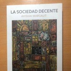 Libros de segunda mano: LA SOCIEDAD DECENTE. AVISHAI MARGALIT. PAIDÓS. ESTADO Y SOCIEDAD.. Lote 249539225